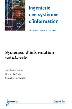Couverture de l'ouvrage Systèmes d'information pair-à-pair (Ingénierie des systèmes d'information RSTI série ISI Vol. 12 N° 3/2007)