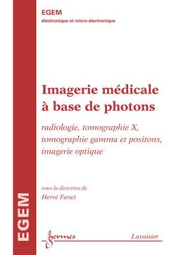 Couverture de l'ouvrage Imagerie médicale à base de photons