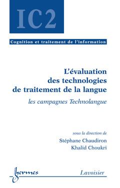 Couverture de l'ouvrage L'évaluation des technologies de traitement de la langue : les campagnes Technolangue