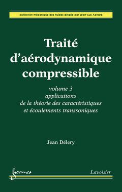 Couverture de l'ouvrage Traité d'aérodynamique compressible. Volume 3