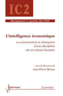 Couverture de l'ouvrage L'intelligence économique : co-construction et émergence d'une discipline via un réseau humain