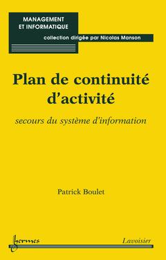 Couverture de l'ouvrage Plan de continuité d'activité, secours du système d'information