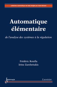 Couverture de l'ouvrage Automatique élémentaire : de l'analyse des systèmes à la régulation