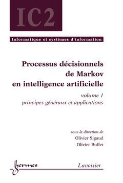 Couverture de l'ouvrage Processus décisionnels de Markov en intelligence artificielle volume 1 : principes généraux...