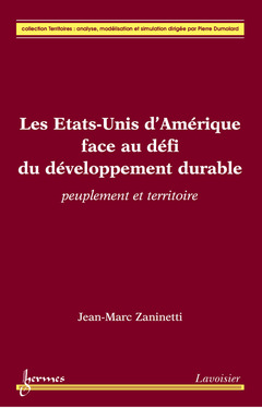 Couverture de l'ouvrage Les États-Unis d'Amérique face au défi du développement durable : peuplement et territoire