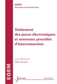 Couverture de l'ouvrage Traitement des puces électroniques et nouveaux procédés d'interconnexion
