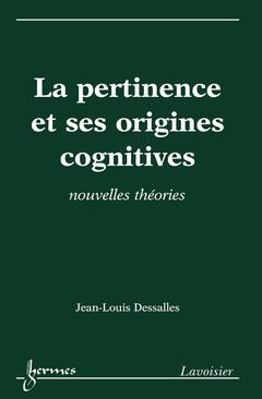 Couverture de l'ouvrage La pertinence et ses origines cognitives : nouvelles théories