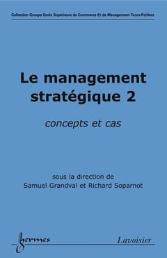 Couverture de l'ouvrage Le management stratégique 2
