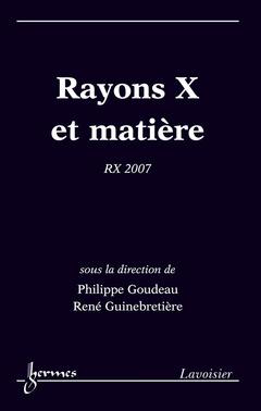 Couverture de l'ouvrage Rayons X et matière RX 2007