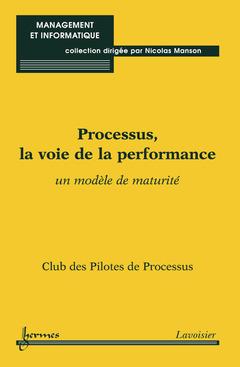 Couverture de l'ouvrage Processus, la voie de la performance