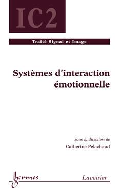 Couverture de l'ouvrage Systèmes d'interaction émotionnelle