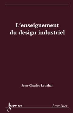 Couverture de l'ouvrage L'enseignement du design industriel