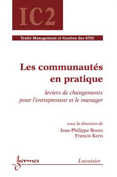 Couverture de l'ouvrage Les communautés en pratique : leviers de changements pour l'entrepreneur et le manager