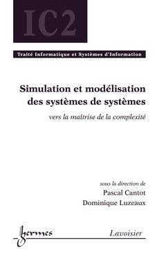 Couverture de l'ouvrage Simulation et modélisation des systèmes de systèmes : vers la maîtrise de la complexité