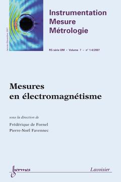 Couverture de l'ouvrage Mesures en électromagnétisme (Instrumentation Mesure Métrologie RS série I2M Vol. 7 N° 1-4/Janvier-Décembre 2007)