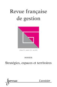 Couverture de l'ouvrage Stratégies, espaces et territoires (Revue française de gestion Vol. 34 N° 184 - mai 2008)