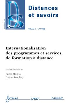 Couverture de l'ouvrage Internationalisation des programmes et services de formation à distance (Distances et savoirs Vol. 6 N° 1 Janvier-Mars 2008)