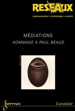 Couverture de l'ouvrage Médiations. Hommage à Paul Beaud (Réseaux Vol. 26 N° 148-149/ 2008 MarsJuin)