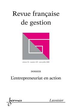 Couverture de l'ouvrage L'entrepreneuriat en action (Revue française de gestion Vol. 34 N° 185 juinjuillet 2008)