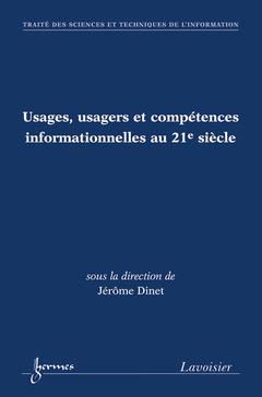 Couverture de l'ouvrage Usages, usagers et compétences informationnelles au 21e siècle