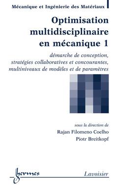 Couverture de l'ouvrage Optimisation multidisciplinaire en mécanique 1 : démarche de conception, ...