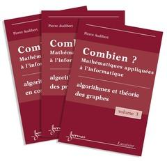 Couverture de l'ouvrage Combien ? Mathématiques appliquées à l'informatique (en 3 Volumes)
