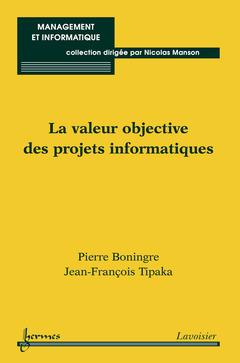 Couverture de l'ouvrage La valeur objective des projets informatiques