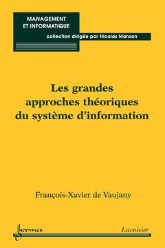 Couverture de l'ouvrage Les grandes approches théoriques du système d'information