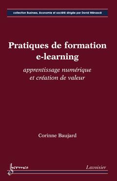Couverture de l'ouvrage Pratiques de formation e-learning : apprentissage numérique et création de valeur