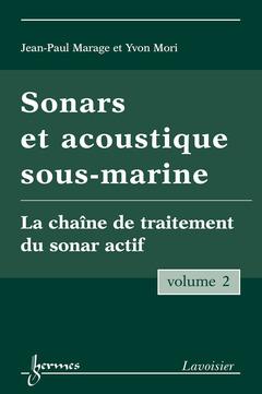 Couverture de l'ouvrage Sonars et acoustique sous-marine - Volume 2
