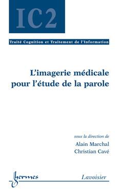 Couverture de l'ouvrage L'imagerie médicale pour l'étude de la parole