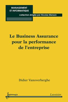 Couverture de l'ouvrage Le Business Assurance pour la performance de l'entreprise