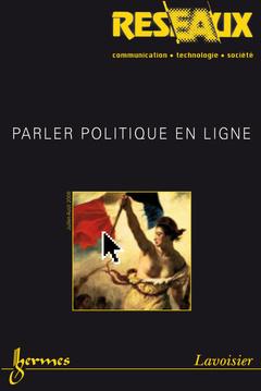 Couverture de l'ouvrage Parler politique en ligne (Réseaux Vol. 26 N° 150/2008)