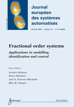 Couverture de l'ouvrage Fractional order systems : Applications in modelling, identication and control (Journal européen des systèmes automatisés RS série JESA Vol. 42 N° 6-7-8/2008)