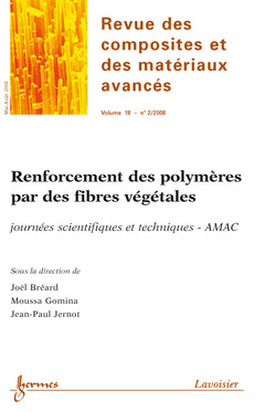 Couverture de l'ouvrage Renforcement des polymères par des fibres végétales... (Revue des composites et des matériaux avancés Vol. 18 N° 2/Mai-Août 2008)