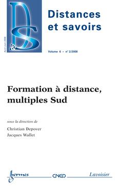 Couverture de l'ouvrage Formation à distance, multiples Sud (Distances et savoirs Vol. 6 N° 2/AvrilJuin 2008)