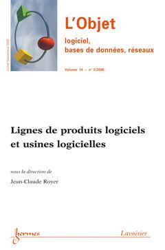 Couverture de l'ouvrage Lignes de produits logiciels et usines logicielles (L'Objet, logiciel, bases de données, réseaux-RSTI série L'Objet Vol.14 n° 3 Juillet-Septembre 2008)