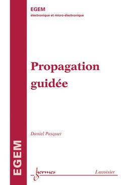 Couverture de l'ouvrage Propagation guidée