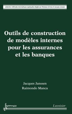 Couverture de l'ouvrage Outils de construction de modèles internes pour les assurances et les banques