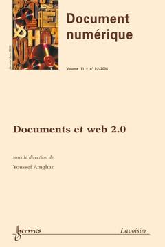Couverture de l'ouvrage Documents et web 2.0 (Document numérique Vol. 11 N° 1-2/Janvier-Juin 2008)