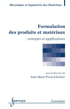 Couverture de l'ouvrage Formulation des produits et matériaux