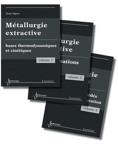 Couverture de l'ouvrage Métallurgie extractive (les 3 volumes)