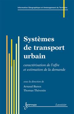 Couverture de l'ouvrage Systèmes de transport urbain : caractérisation de l'offre et estimation de la demande (Série Aménagement et gestion du territoire, IGAT)