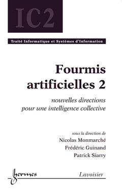 Couverture de l'ouvrage Fourmis artificielles 2 : nouvelles directions pour une intelligence collective