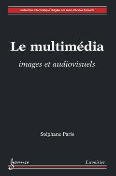 Couverture de l'ouvrage Le multimédia : images et audiovisuels