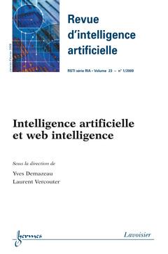 Couverture de l'ouvrage Intelligence artificielle et web intelligence (Revue d'intelligence artificielle RSTI série RIA Vol. 23 N° 1/ Janvier-Février 2009)