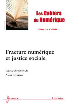Couverture de l'ouvrage Fracture numérique et justice sociale (Les cahiers du Numérique Vol. 5 N° 1/ janvier-mars 2009)