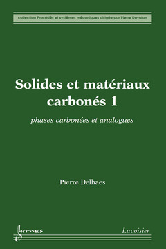 Couverture de l'ouvrage Solides et matériaux carbonés 1 : phases carbonées et analogues