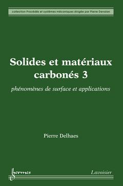 Couverture de l'ouvrage Solides et matériaux carbonés 3 : phénomènes de surface et applications