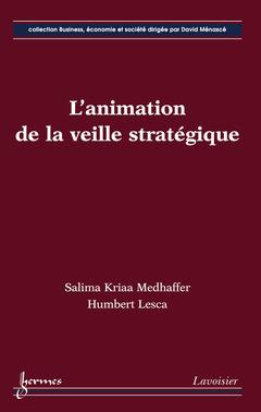 Couverture de l'ouvrage L'animation de la veille stratégique